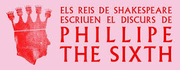 CICLE SHAKESPEARE: ELS REIS DE SHAKESPEARE ESCRIUEN EL DISCURS DE PHILLIPE THE SIXTH